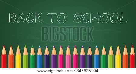 Back To School Colorful Pencils On School Blackboard Background Vector Illustration Eps10