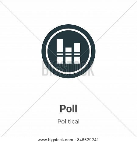 Poll Glyph Icon Vector On White Background. Flat Vector Poll Icon Symbol Sign From Modern Political