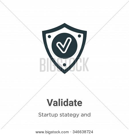 Validate icon isolated on white background from startup collection. Validate icon trendy and modern