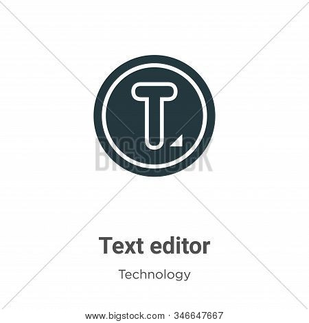Text Editor Glyph Icon Vector On White Background. Flat Vector Text Editor Icon Symbol Sign From Mod