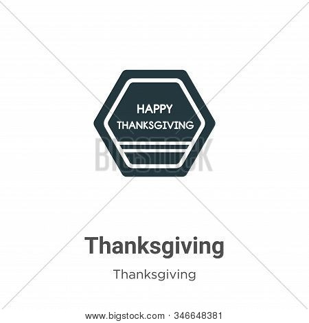 Thanksgiving Glyph Icon Vector On White Background. Flat Vector Thanksgiving Icon Symbol Sign From M