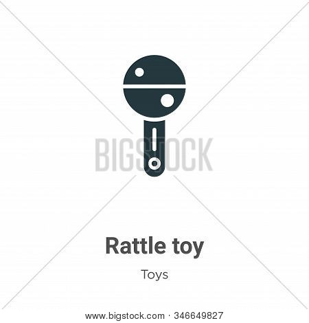 Rattle Toy Glyph Icon Vector On White Background. Flat Vector Rattle Toy Icon Symbol Sign From Moder