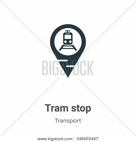 Tram Stop Glyph Icon Vector On White Background. Flat Vector Tram Stop Icon Symbol Sign From Modern