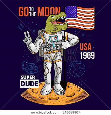 Engraving Cool Dude In Space Suit Dino T-rex Hold American Usa Flag On Moon The First Flight On Moon