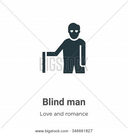Blind man icon isolated on white background from love and romance collection. Blind man icon trendy