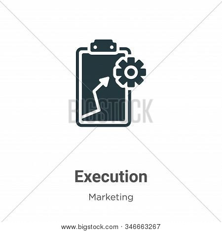 Execution Glyph Icon Vector On White Background. Flat Vector Execution Icon Symbol Sign From Modern
