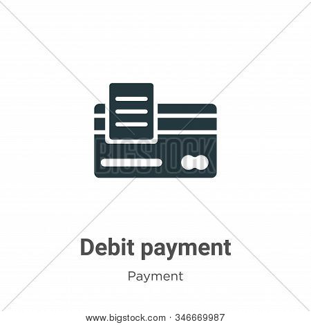 Debit Payment Glyph Icon Vector On White Background. Flat Vector Debit Payment Icon Symbol Sign From