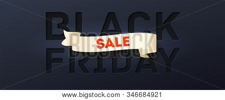 Black Friday Creative Banner For Sales Auctions. Lettering With Evolving Ribbon And Paper Cut Text.