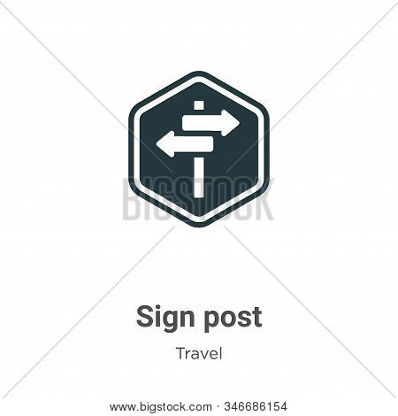 Sign Post Glyph Icon Vector On White Background. Flat Vector Sign Post Icon Symbol Sign From Modern