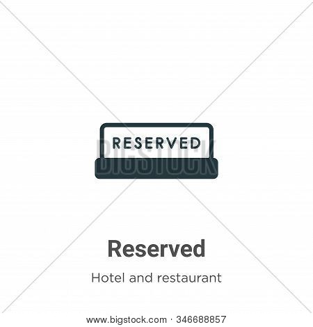 Reserved icon isolated on white background from hotel and restaurant collection. Reserved icon trend