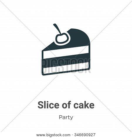 Slice Of Cake Glyph Icon Vector On White Background. Flat Vector Slice Of Cake Icon Symbol Sign From