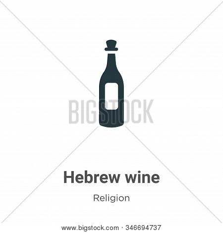 Hebrew Wine Glyph Icon Vector On White Background. Flat Vector Hebrew Wine Icon Symbol Sign From Mod