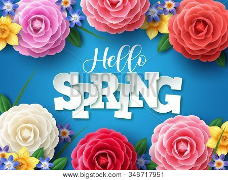 Hello Spring Vector Design. Hello Spring Greeting Text With Colorful Camellia Flowers And Leaves Ele