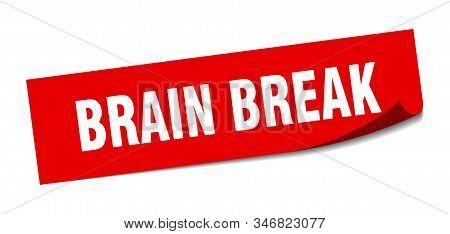 Brain Break Sticker. Brain Break Square Sign. Brain Break. Peeler