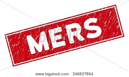Mers Seal Stamp With Frame. Red Vector Rectangle Textured Seal Stamp With Mers Text. Designed For Ru
