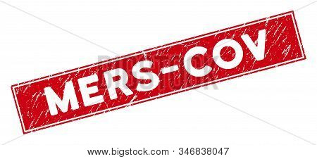 Mers-cov Stamp Seal With Frame. Red Vector Rectangular Grunge Stamp Imprint With Mers-cov Title. Use