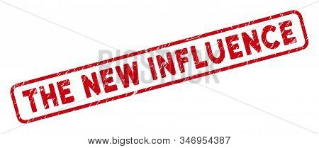 The New Influence Rectangle Framed Stamp. Red Vector Rectangle Grunge Seal Stamp With The New Influe
