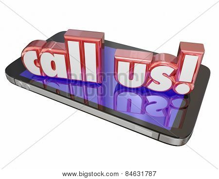 Call Us words in 3d red letters on a new mobile or cell phone to illustrate customer service or tech support to answer your questions or take your order