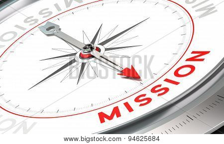 Compass with needle pointing the word mission. Conceptual illustration part one of a company statement Mission Vision and Value. poster