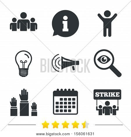 Strike group of people icon. Megaphone loudspeaker sign. Election or voting symbol. Hands raised up. Information, light bulb and calendar icons. Investigate magnifier. Vector