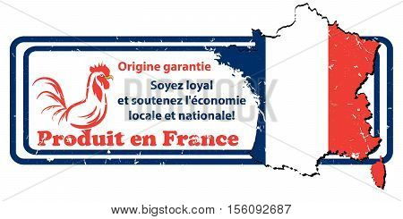 Produced in France. Be loyal and support the local and national economy. Eat local, Superior quality. Origin Guarantee (French language) grunge label. Print colors used