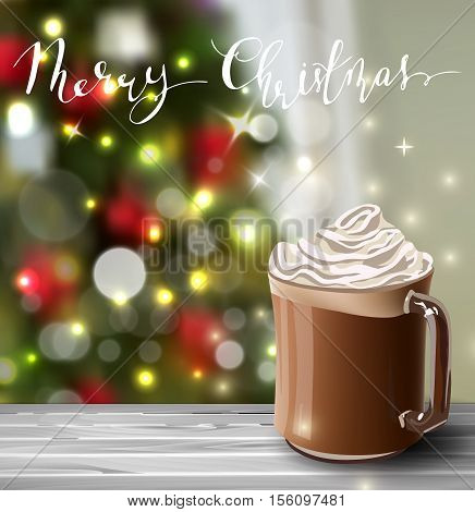 Background with hot chocolate on blured Christmas tree background greeting card vector