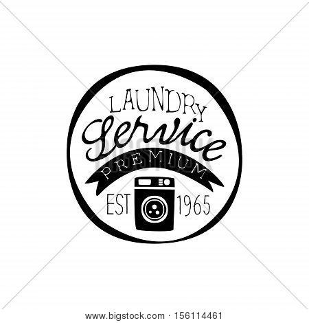 Black And White Sign For The Laundry And Dry Cleaning Service In Round Frame With Washing Mahine. Vector Clothes Washing Service Template Logo With Calligraphic Text, Wash And Fold Stamp Collection.