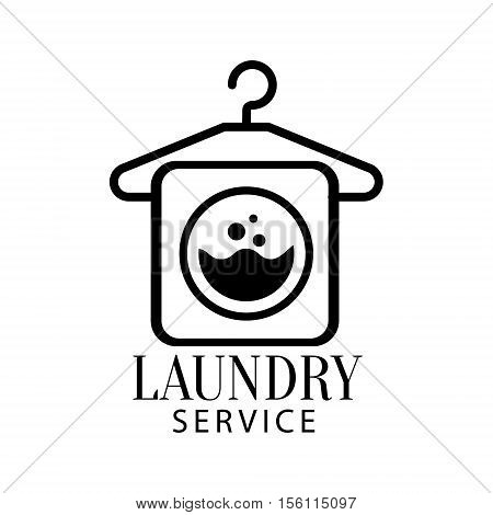 Black And White Sign For The Laundry And Dry Cleaning Service With Hanger And Washing Machine Symbol. Vector Clothes Washing Service Template Logo With Calligraphic Text, Wash And Fold Stamp Collection.
