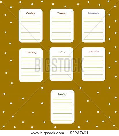 The weekly planning on the mustard background in a cute polka dots with the names of the days of the week. Diary.Vector illustration.