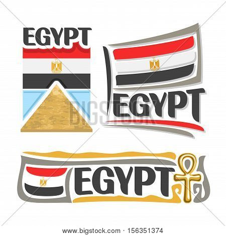Vector logo Egypt, 3 isolated images: ancient great pyramid in Giza on background national state flag, banner symbol arab republic of egypt, Egyptian ensign flags, egyptian cross amulet, ankh souvenir