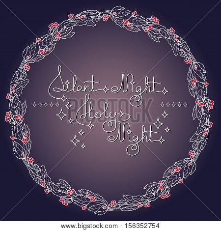 Handwritten text Silent Night Holy Night and holly wreath on blue background. Typographic element with snow and stars. Vector illustration for seasonal christmas design.