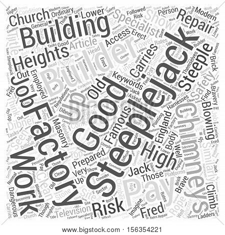 Steeplejacks Good Pay For Builders Who Climb word cloud concept