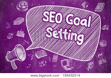 SEO Goal Setting on Speech Bubble. Hand Drawn Illustration of Shrieking Loudspeaker. Advertising Concept.
