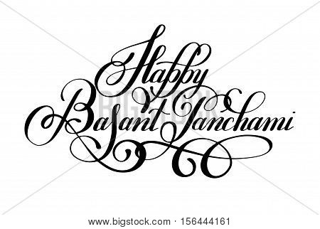 Happy Basant Panchami handwritten ink lettering inscription for indian winter holiday, calligraphy vector illustration