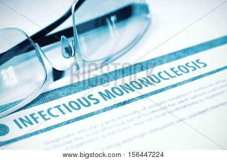 Infectious Mononucleosis - Medical Concept on Blue Background with Blurred Text and Composition of Spectacles. 3D Rendering.