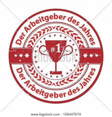 The Employer of the year (German language: Der Arbeitgeber des Jahres) - grunge business distinction award stamp for German companies