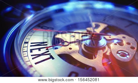 Pocket Watch Face with Next Inscription, Close View of Watch Mechanism. Business Concept. Light Leaks Effect. Watch Face with Next Inscription on it. Business Concept with Light Leaks Effect. 3D.
