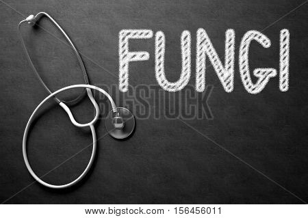 Black Chalkboard with Fungi - Medical Concept. Medical Concept: Black Chalkboard with Handwritten Medical Concept - Fungi with White Stethoscope. Top View. 3D Rendering.