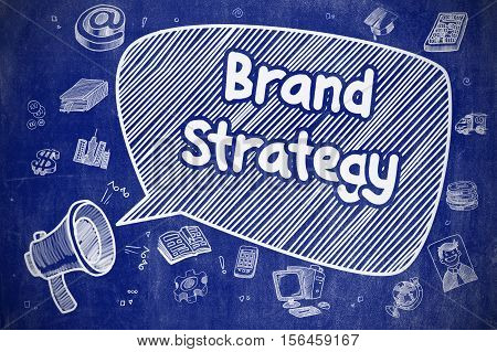 Business Concept. Loudspeaker with Text Brand Strategy. Doodle Illustration on Blue Chalkboard. Brand Strategy on Speech Bubble. Cartoon Illustration of Screaming Loudspeaker. Advertising Concept.