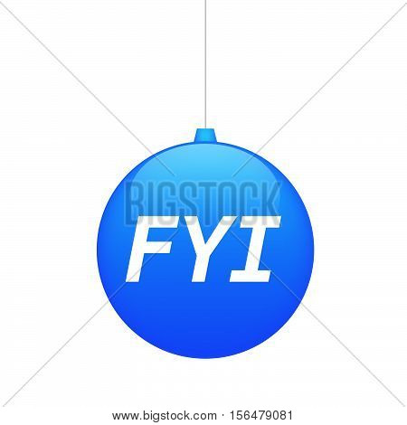 Isolated Christmas Ball With    The Text Fyi
