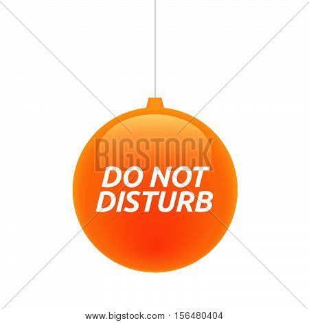 Isolated Christmas Ball With    The Text Do Not Disturb