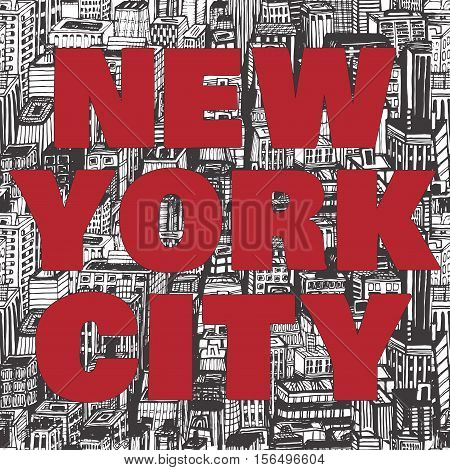 Vintage poster with quote New York City, seamless background hand drawn pattern with architecture, skyscrapers, megapolis, buildings, business center.