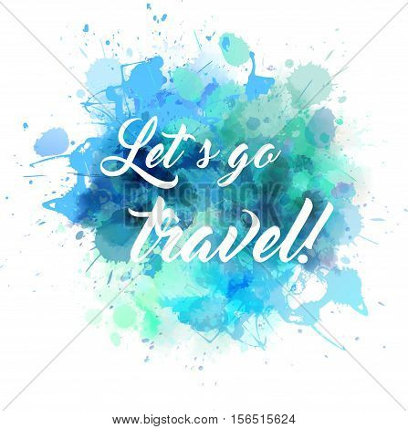 Blue water splash with travel message for your designs