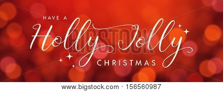 Have a Holly Jolly Christmas modern calligraphy lettering. Vector illustration for greeting cards, banners, headers. Typographic vector design, beautiful red bokeh background, blurred festive lights.