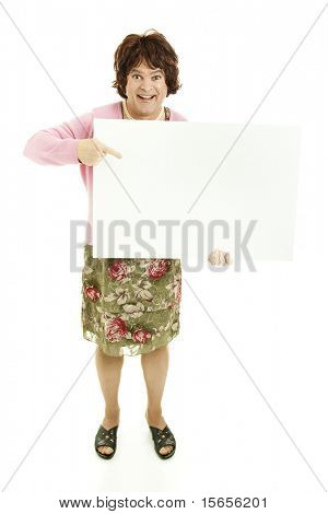 Humorous photo of a man dressed as a woman, holding a blank sign.  Isolated on white.