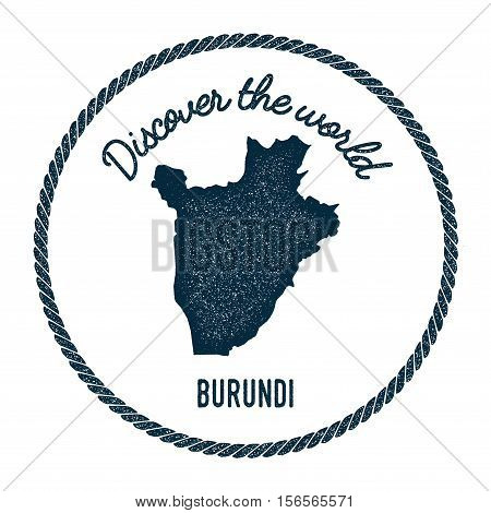 Vintage Discover The World Rubber Stamp With Burundi Map. Hipster Style Nautical Postage Stamp, With