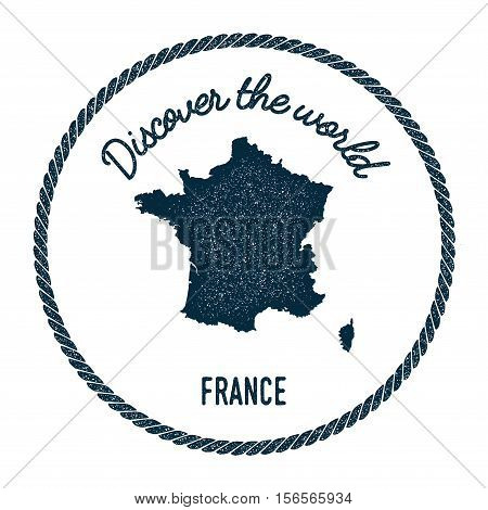 Vintage Discover The World Rubber Stamp With France Map. Hipster Style Nautical Postage Stamp, With