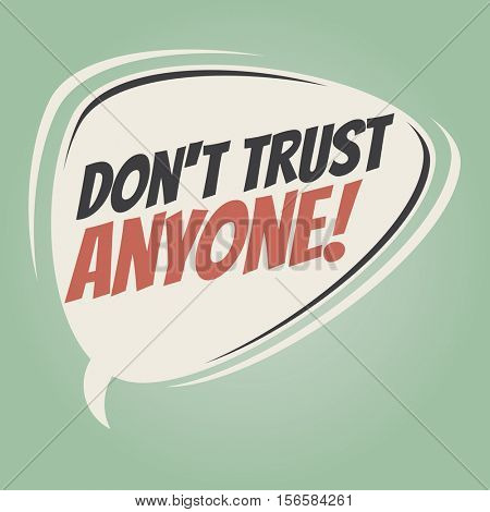 don' trust anyone retro speech balloon