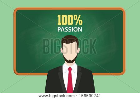 100 passion concept illustration with businessman standing with chalkboard and text behind vector graphic illustration