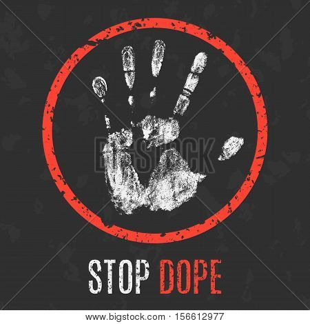 Conceptual vector illustration. Stop dope icon sign.